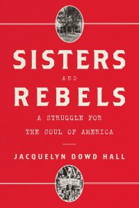 This is the dust jacket for Sisters and Rebels. It is read with white lettering.